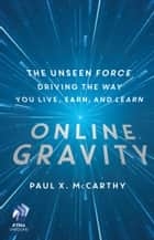 Online Gravity ebook by Paul X. McCarthy