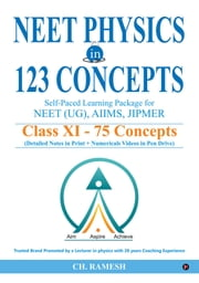 NEET Physics in 123 Concepts - Self-Paced Learning Package for NEET (UG) AIIMS, JIPMER eBook by CH.RAMESH