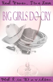 Real Women, True Love: Big Girls Do Cry ebook by Hollie Davidson
