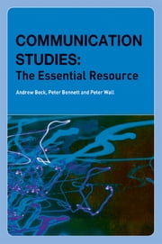 Communication Studies - The Essential Resource ebook by Andrew Beck,Peter Bennett,Peter Wall