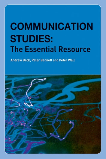 Communication Studies - The Essential Resource ebook by