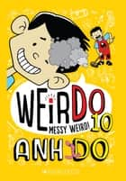 WeirDo #10: Messy Weird - Messy Weird ebook by Anh Do, Jules Faber
