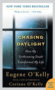 Chasing Daylight: How My Forthcoming Death Transformed My Life ebook by Gene O'Kelly