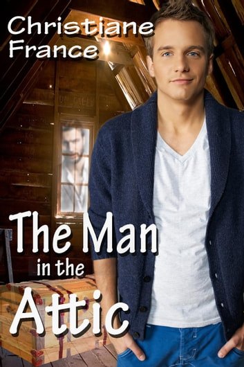 The Man In The Attic ebook by Christiane France