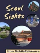 Seoul Sights (Mobi Sights) ebook by MobileReference