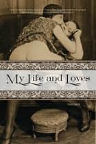My Life and Loves: Volume Two ebook by Frank Harris, Locus Elm Press (editor)