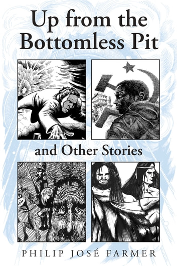 Up from the Bottomless Pit ebook by Philip José Farmer