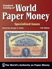 Standard Catalog of World Paper Money, Specialized Issues ebook by Cuhaj, George S.