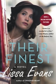 Their Finest - A Novel ebook by Kobo.Web.Store.Products.Fields.ContributorFieldViewModel
