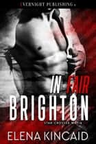 In Fair Brighton ebook by Elena Kincaid