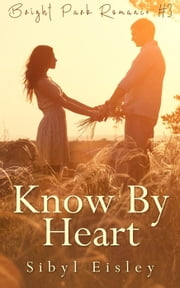 Know By Heart - Bright Park Romance, #3 ebook by Sibyl Eisley