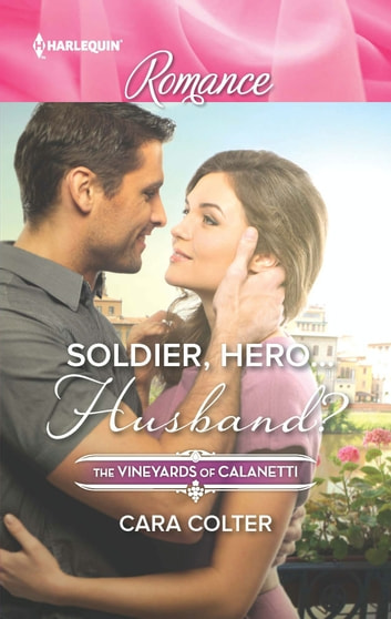 Soldier, Hero...Husband? ebook by Cara Colter