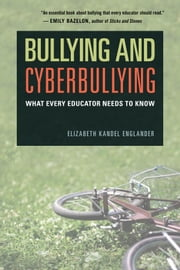 Bullying and Cyberbullying - What Every Educator Needs to Know ebook by Kobo.Web.Store.Products.Fields.ContributorFieldViewModel