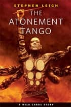 The Atonement Tango ebook by Stephen Leigh