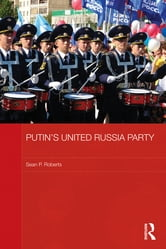 Putin's United Russia Party ebook by S. P. Roberts