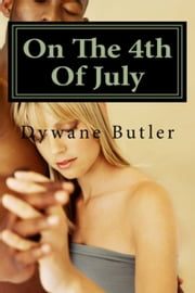 On the 4th of July ebook by Dywane Butler