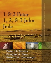 1 and 2 Peter, Jude, 1, 2, and 3 John ebook by Peter H. Davids,Douglas  J. Moo,Robert Yarbrough,Clinton E. Arnold