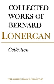 Collection - Volume 4 ebook by Bernard Lonergan, Frederick Crowe, S.J.,...