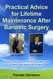 Practical Advice for Lifetime Maintenance After Bariatric Surgery ebook by Pamela Harrelson
