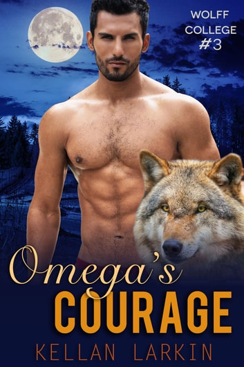 Omega's Courage ebook by Kellan Larkin