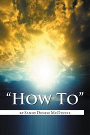 """How To"" ebook by Sandy Denise McDuffie"