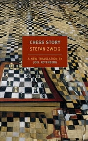 Chess Story ebook by Peter Gay,Joel Rotenberg,Stefan Zweig