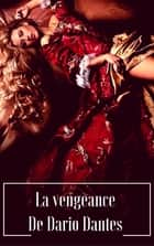 La vengeance de Dario Dantes ebook by A.S SYLA