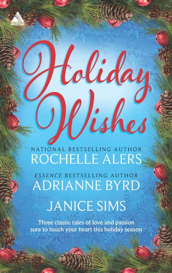 Holiday Wishes - Shepherd Moon\Wishing on a Starr\A Christmas Serenade ebook by Rochelle Alers,Adrianne Byrd,Janice Sims