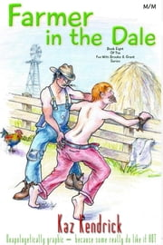 The Farmer in the Dale ebook by Kaz Kendrick