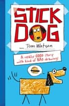 Stick Dog ebook by Tom Watson