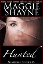 Hunted ebook by Maggie Shayne