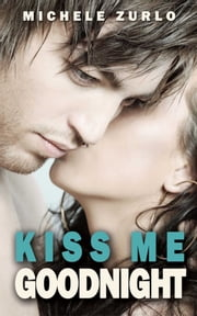 Kiss Me Goodnight ebook by Michele Zurlo