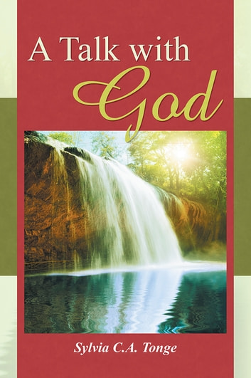 A Talk with God ebook by Sylvia C.A. Tonge