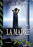 La Madre ebook by Umberto Maggesi