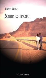 Soltanto amore eBook by Marco Peluso