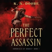 The Perfect Assassin - Book 1 in the Chronicles of Ghadid audiobook by K. A. Doore