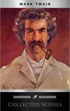 Mark Twain: Five Novels ebook by Mark Twain
