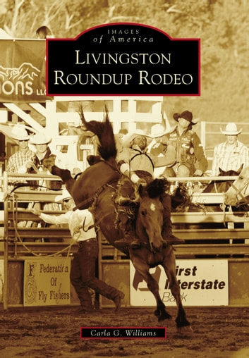 Livingston Roundup Rodeo ebook by Carla Williams