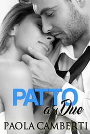 Patto a due ebook by Paola Camberti