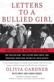 Letters to a Bullied Girl ebook by Olivia Gardner,Emily Buder,Sarah Buder
