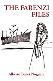 The Farenzi Files ebook by Alberto Benet Noguera