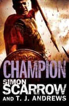 Arena: Champion (Part Five of the Roman Arena Series) ebook by Simon Scarrow