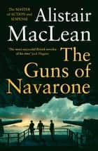The Guns of Navarone ebook by Alistair MacLean