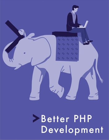 Better php development ebook by bruno skvorc 9781492023609 better php development ebook by bruno skvorcthomas puntyounes rafiechristopher pitt fandeluxe Images