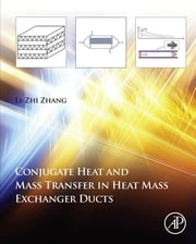 Conjugate Heat and Mass Transfer in Heat Mass Exchanger Ducts ebook by Li-Zhi Zhang