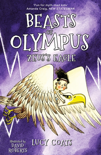 Beasts of Olympus 6: Zeus's Eagle eBook by Lucy Coats