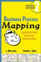 Business Process Mapping ebook by J. Mike Jacka,Paulette J. Keller