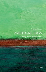 Medical Law: A Very Short Introduction ebook by Charles Foster