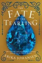 Ebook The Fate of the Tearling di Erika Johansen
