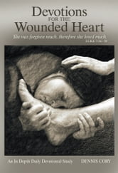 Devotions for the Wounded Heart ebook by Dennis Cory